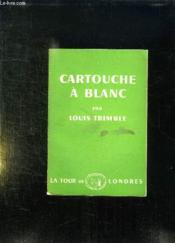 Cartouche A Blanc. The Case Of The Blank Cartridge. - Couverture - Format classique