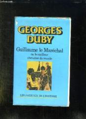 Guillaume Marechal Ou Le Meilleur Chevalier Du Monde. - Couverture - Format classique