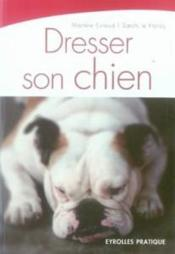 Vente livre :  Dresser son chien  - Evraud M. Hardy (Le) - Martine Evraud - Evraud/Le Hardy