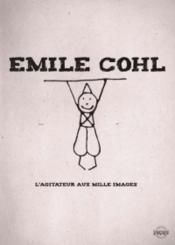 Emile Cohl L'Agitateur Aux Mille Images - Couverture - Format classique