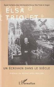 Elsa Triolet ; Un Ecrivain Dans Le Siecle - Intérieur - Format classique