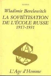 La Sovietisation De L'Ecole Russe - Couverture - Format classique