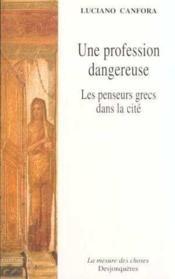 Une profession dangereuse ; la vie quotidienne des philosophes grecs - Couverture - Format classique