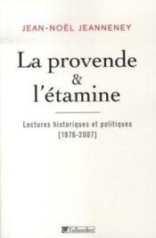 La provende et l'étamine ; lectures historiques et politiques, 1976-2007 - Couverture - Format classique