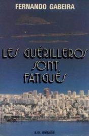 Guerilleros Sont Fatigues (Les) - Couverture - Format classique
