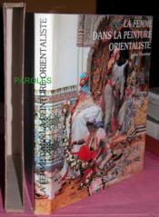 La femme dans la peinture orientaliste - Couverture - Format classique
