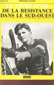 Livre d'or de la resistance dans le sud-ouest - Couverture - Format classique