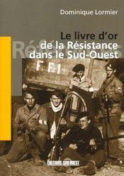 Livre d'or de la resistance dans le sud-ouest - Intérieur - Format classique