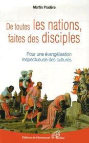 De toutes les nations, faites des disciples ; pour une évangélisation respectueuse des cultures - Couverture - Format classique