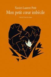 Mon petit coeur imbécile - Couverture - Format classique