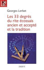 Les 33 degres du rite ecossais ancien et accepte et la tradition - Couverture - Format classique