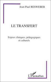 Le transfert ; enjeux cliniques, pédagogiques et culturels - Intérieur - Format classique