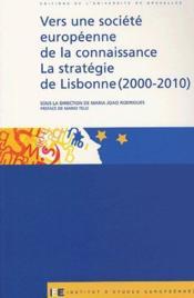 Vers une société européenne de la connaissance, la stratégie de Lisbonne (2000-2010) - Couverture - Format classique