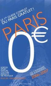 Paris zero euro ; le 1er guide complet du Paris gratuit ! - Couverture - Format classique