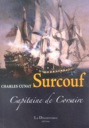 Surcouf ; capitaine de corsaire - Intérieur - Format classique