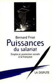 Puissances Du Salariat. Emploi Et Protection Sociale A La Française - Couverture - Format classique