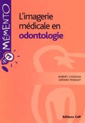 L'imagerie médicale en odontologie - Couverture - Format classique