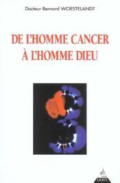 De l'homme cancer a l'homme dieu - Intérieur - Format classique