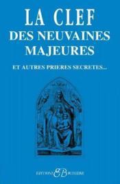 La clef des neuvaines majeures et autres prières secrètes... - Couverture - Format classique