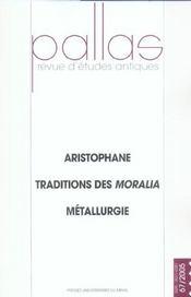 Aristophane Traditions Des Moralia Metallurgie - Intérieur - Format classique