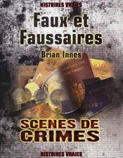Faux et faussaires ; scènes de crimes - Intérieur - Format classique