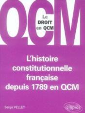 L'histoire constitutionnelle française depuis 1789 en qcm - Couverture - Format classique