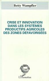 Crise Et Innovation Dans Les Systemes Productifs Agricoles Des Zones Defavorisee - Intérieur - Format classique