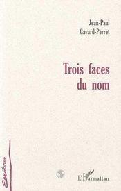Trois Faces Du Nom - Intérieur - Format classique