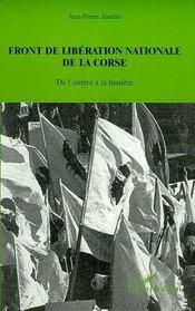 Front De Liberation Nationale De La Corse ; De L'Ombre A La Lumiere - Intérieur - Format classique