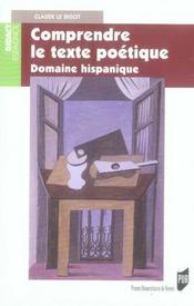 Comprendre le texte poétique. domaine hispanique - Intérieur - Format classique
