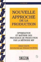 Nouvelle Approche De La Production - Optimisation Et Maitrise Des Processus De Production - Couverture - Format classique