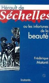 Herault De Sechelles Ou Les Infortunes De La Beaute - Couverture - Format classique