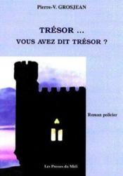 Tresor...Vous Avez Dit Tresor ? - Couverture - Format classique