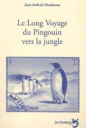 Le long voyage du pingouin vers la jungle - Couverture - Format classique