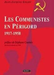 Les communistes en perigord (1917-1958) - Couverture - Format classique