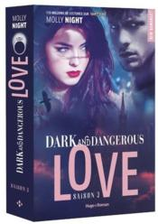 Vente livre :  Dark and dangerous love T.3  - Molly Night