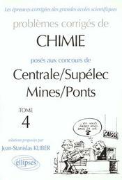 Problemes Corriges De Chimie Centrale/Supelec Mines/Ponts Tome 4 1995-1997 - Intérieur - Format classique