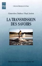La transmission des savoirs - Couverture - Format classique