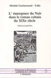 Emergence Du Noir Dans Le Roman Cubain Du Xixeme S - Couverture - Format classique