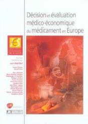 Decision Et Evaluation Medico-Economiquedu Medicament En Europe - Couverture - Format classique