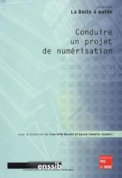 Conduire un projet de numérisation - Couverture - Format classique