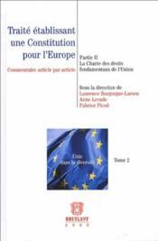 Traité établissant une constitution pour l'Europe t.2 ; la charte des droits fondamentaux de l'union - Couverture - Format classique