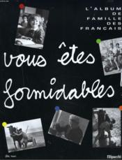 Vous Etes Formidables ; L'Album De Famille Des Francais - Couverture - Format classique