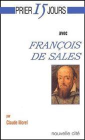 Prier 15 Jours Avec ; François De Sales - Couverture - Format classique
