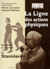 La ligne des actions physiques ; répétitions et exercices de Stanislavski - Couverture - Format classique