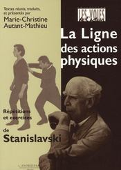 La ligne des actions physiques ; répétitions et exercices de Stanislavski - Intérieur - Format classique