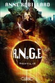 A.N.G.E. t.2 ; reptilis – Anne Robillard
