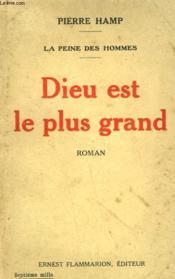 La Peine Des Hommes. Dieu Est Le Plus Grand. - Couverture - Format classique
