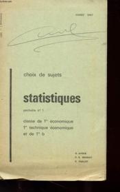 CHOIX DE SUJET - STATISTIQUES - POCHETTE N°1 - CLASSE DE 1er ECONOMIQUE - 1re TECHNIQUE ECONOMIQUE ET DE 1re b - Couverture - Format classique