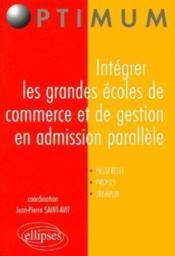 Integrer Les Grandes Ecoles Commerce Et De Gestion En Admission Parallele Passerelle Profils Trempl. - Couverture - Format classique